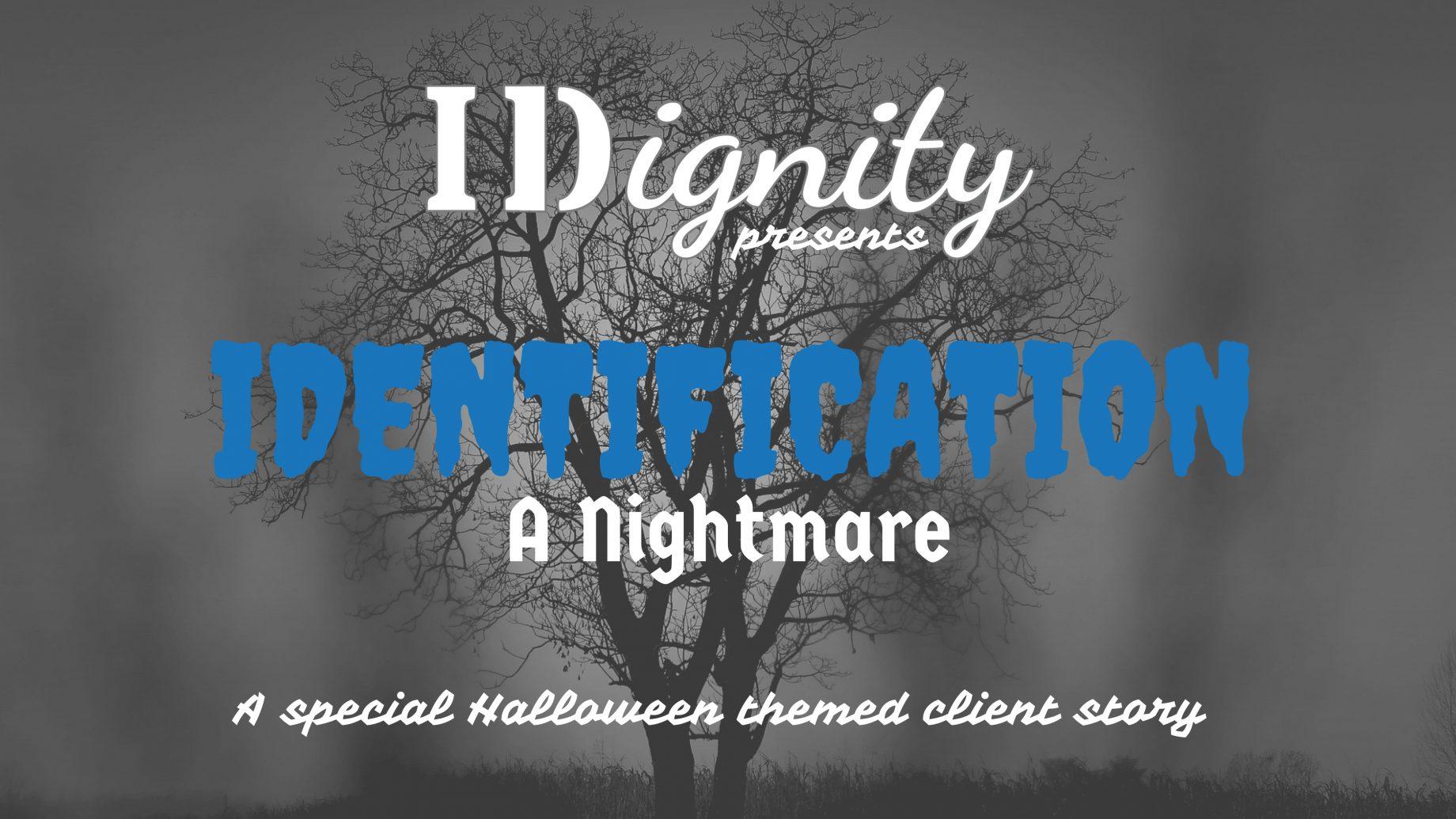 Identification: A Nightmare